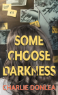 Some Choose Darkness Cover Image