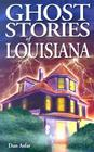 Ghost Stories of Louisiana Cover Image