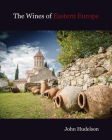 The Wines of Eastern Europe Cover Image