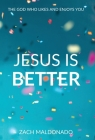 Jesus Is Better: The God Who Likes and Enjoys You Cover Image