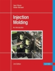 Injection Molding 2e: An Introduction Cover Image