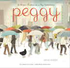 Peggy: A Brave Chicken on a Big Adventure Cover Image