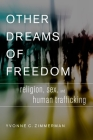 Other Dreams of Freedom: Religion, Sex, and Human Trafficking (AAR Academy) Cover Image