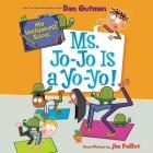 Ms. Jo-Jo Is a Yo-Yo! Cover Image