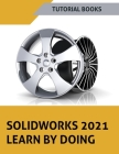 SOLIDWORKS 2021 Learn by doing: Colored Cover Image