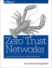 Zero Trust Networks: Building Secure Systems in Untrusted Networks Cover Image