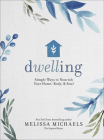 Dwelling: Simple Ways to Nourish Your Home, Body, and Soul Cover Image