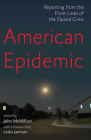 American Epidemic: Reporting from the Front Lines of the Opioid Crisis Cover Image