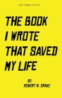 The Book I Wrote That Saved My Life Cover Image