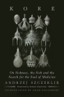 Kore: On Sickness, the Sick, and the Search for the Soul of Medicine Cover Image