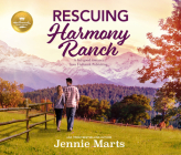 Rescuing Harmony Ranch: A Feel-Good Romance from Hallmark Publishing Cover Image