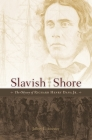 Slavish Shore: The Odyssey of Richard Henry Dana Jr. Cover Image