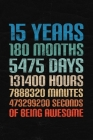 15 Years Of Being Awesome: Happy 15th Birthday 15 Years Old Gift for Boys & Girls Cover Image