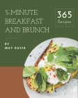 365 5-Minute Breakfast and Brunch Recipes: Welcome to 5-Minute Breakfast and Brunch Cookbook Cover Image
