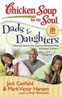 Chicken Soup for the Soul: Dads & Daughters: Stories about the Special Relationship between Fathers and Daughters Cover Image