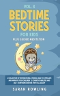 Bedtime Stories for Kids Vol. 3: A Collection of Inspirational Stories, Read to Stimulate and Improve Your Children's Cognitive Abilities and Self-Con Cover Image