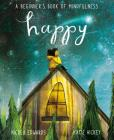Happy: A Beginner's Book of Mindfulness Cover Image