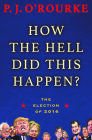 How the Hell Did This Happen?: The Election of 2016 Cover Image