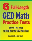 6 Full-Length GED Math Practice Tests: Extra Test Prep to Help Ace the GED Math Test Cover Image