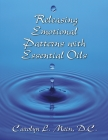 Releasing Emotional Patterns with Essential Oils Cover Image