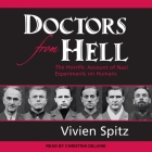 Doctors from Hell: The Horrific Account of Nazi Experiments on Humans Cover Image