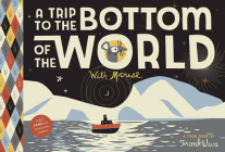 A Trip to the Bottom of the World with Mouse: Toon Level 1 (Toon Books) Cover Image