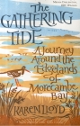 The Gathering Tide: A Journey Around the Edgelands of Morecambe Bay Cover Image