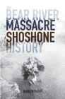 The Bear River Massacre: A Shoshone History Cover Image