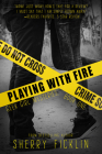 Playing with Fire: A #Hacker Novel (The #Hackers Series #1) Cover Image