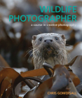 Wildlife Photographer: A Course in Creative Photography Cover Image