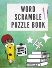Word Scramble Book for Adults: Word Search Book - Large Print Over 100 Word Puzzles with Solutions - Word Game for Adults - Word Scramble Puzzle Book Cover Image