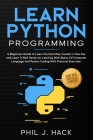 Learn Python Programming: A Beginners Guide to Learn the Hard Way Visually in One Day and Learn It Well Hands-on Learning With Basics Of Compute Cover Image