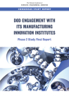 Dod Engagement with Its Manufacturing Innovation Institutes: Phase 2 Study Final Report Cover Image
