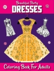 Beautiful Party Dresses Coloring book for Adults: Dazzling Dresses & Fabulous Fashion Dress Colouring Book Midnight Edition Great Gift for Fashion Des Cover Image