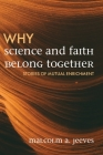 Why Science and Faith Belong Together: Stories of Mutual Enrichment Cover Image