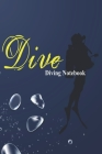 Dive Diving Notbook: Scuba Diving NoteBook, 120 Pages Cover Image