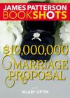 $10,000,000 Marriage Proposal (BookShots) Cover Image