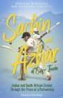 Sachin and Azhar at Cape Town: Indian and South African Cricket Through the Prism of a Partnership Cover Image