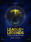 League of Legends. Los Reinos de Runeterra (Guía oficial) / League of Legends: Realms of Runeterra (Official Companion) Cover Image
