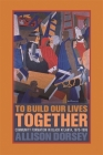 To Build Our Lives Together: Community Formation in Black Atlanta, 1875-1906 Cover Image