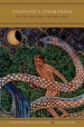 Ayahuasca Shamanism in the Amazon and Beyond Cover Image