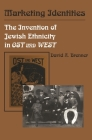Marketing Identities: The Invention of Jewish Ethnicity in Ost Und West Cover Image