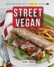 Street Vegan: Recipes and Dispatches from The Cinnamon Snail Food Truck: A Cookbook Cover Image