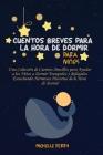Cuentos breves para la hora de dormir para niños: Una Colección de Cuentos Sencillos para Ayudar a los Niños a Dormir Tranquilos y Relajados Escuchand Cover Image