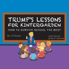 Trump's Lessons for Kintergarden: How to Survive School the Best Cover Image