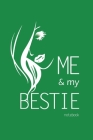 Me and My Bestie Notebook, Blank Write-in Journal, Dotted Lines, Wide Ruled, Medium (A5) 6 x 9 In (Green) Cover Image