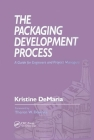 The Packaging Development Process: A Guide for Engineers and Project Managers Cover Image