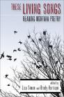 These Living Songs: Reading Montana Poetry Cover Image