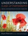 Understanding Close-Up Photography: Creative Close Encounters with or Without a Macro Lens Cover Image