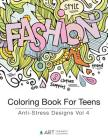 Coloring Book For Teens: Anti-Stress Designs Vol 4 Cover Image